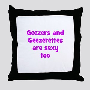 Geezers and Geezerettes are s Throw Pillow