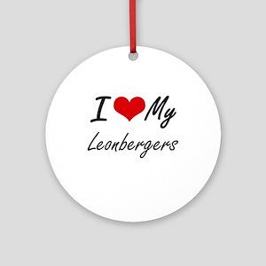 I Love My Leonbergers Round Ornament