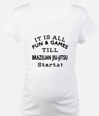 It is all fun and game till Braz Shirt