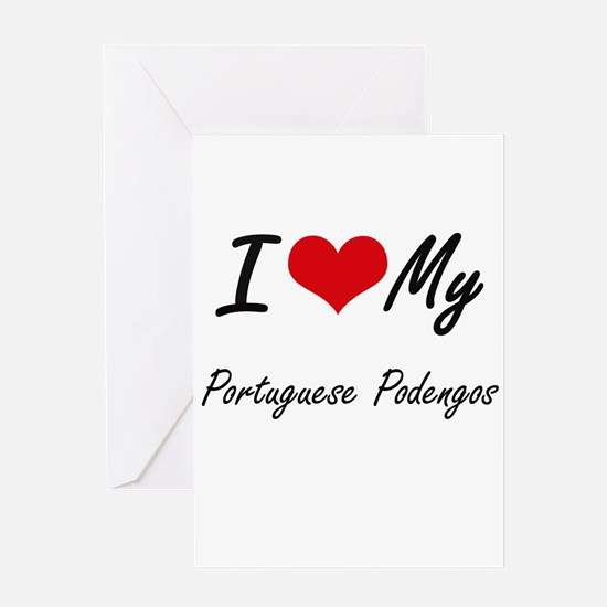 I Love My Portuguese Podengos Greeting Cards