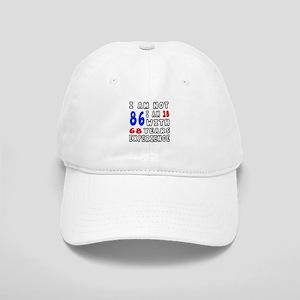 I am not 86 Birthday Designs Cap