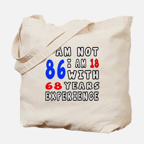 I am not 86 Birthday Designs Tote Bag