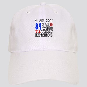 I am not 89 Birthday Designs Cap