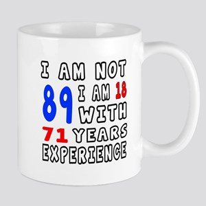 I am not 89 Birthday Designs Mug