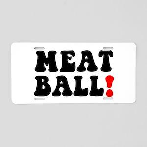 MEATBALL! Aluminum License Plate