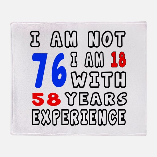 I am not 76 Birthday Designs Throw Blanket