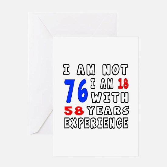 I am not 76 Birthday Designs Greeting Card