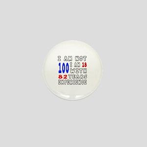 I am not 100 Birthday Designs Mini Button
