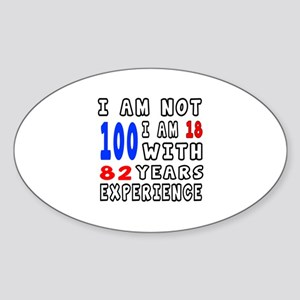 I am not 100 Birthday Designs Sticker (Oval)