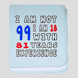 I am not 99 Birthday Designs baby blanket