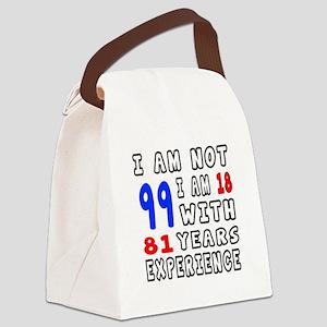 I am not 99 Birthday Designs Canvas Lunch Bag