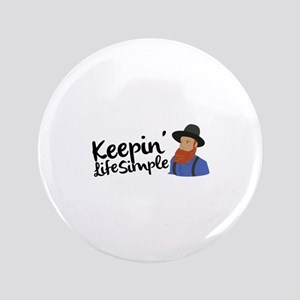 Keepin Life Simple Button
