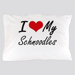 I Love My Schnoodles Pillow Case