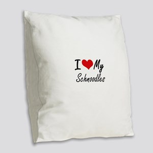 I Love My Schnoodles Burlap Throw Pillow