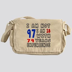 I am not 97 Birthday Designs Messenger Bag