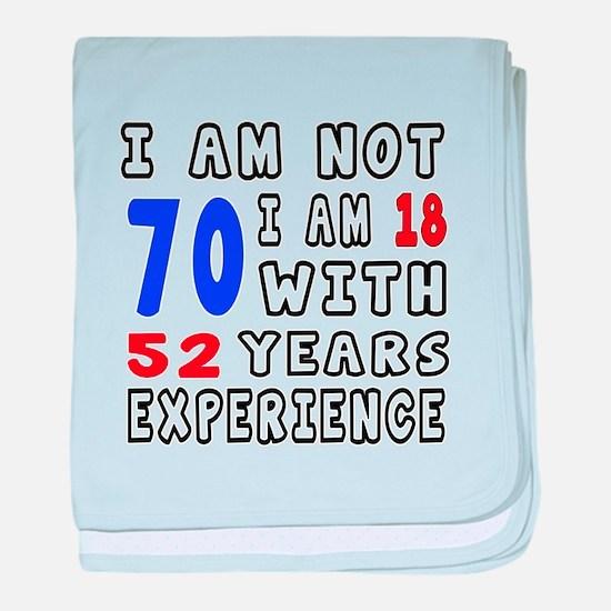 I am not 70 Birthday Designs baby blanket