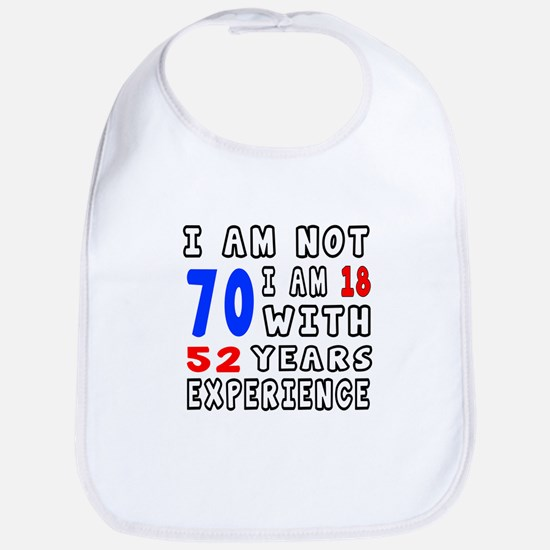 I am not 70 Birthday Designs Bib