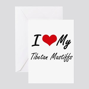 I Love My Tibetan Mastiffs Greeting Cards
