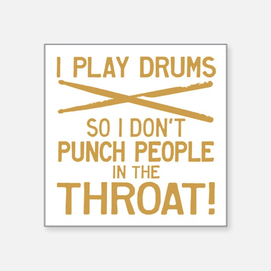 I Play Drums So I Don't Punch Sticker