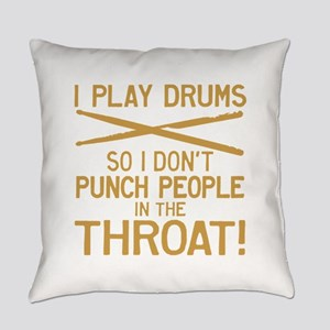 I Play Drums So I Don't Punch Everyday Pillow