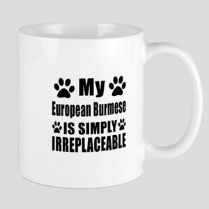 My European Burmese cat is simply irrep Mug