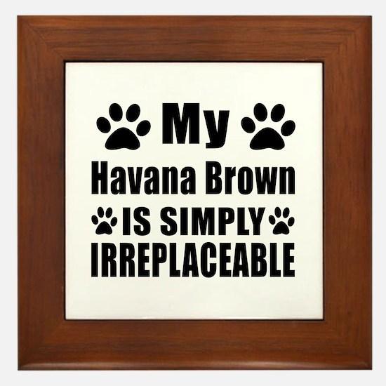 My Havana Brown cat is simply irreplac Framed Tile