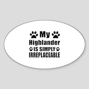 My Highlander cat is simply irrepla Sticker (Oval)