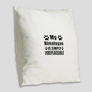 My Himalayan cat is simply irr Burlap Throw Pillow