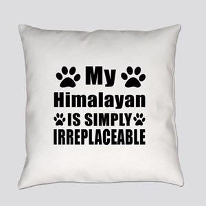 My Himalayan cat is simply irrepla Everyday Pillow