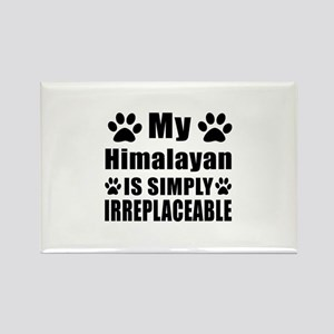 My Himalayan cat is simply irrepl Rectangle Magnet