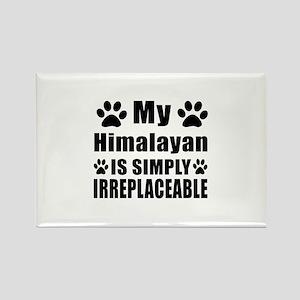 My Himalayan cat is simply irrepl Rectangle Magnet
