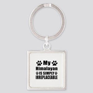 My Himalayan cat is simply irrepla Square Keychain