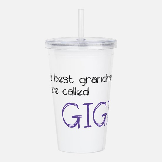 The best grandma's are Acrylic Double-wall Tumbler