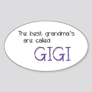 The best grandma's are called GIGI Sticker