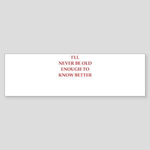 immature Bumper Sticker