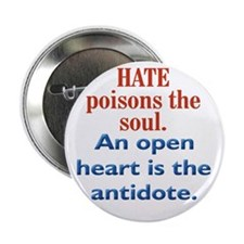 Hate Poisons the Soul Button