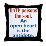 Hate Poisons the Soul Throw Pillow
