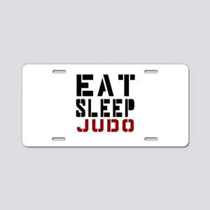 Eat Sleep Judo Aluminum License Plate