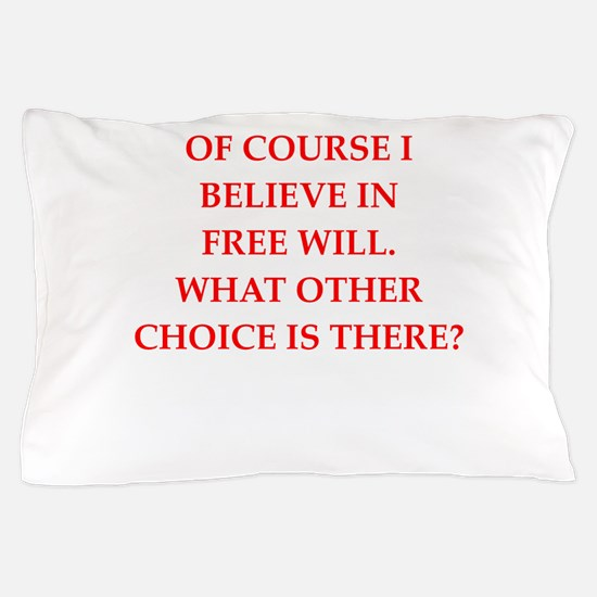 free will Pillow Case