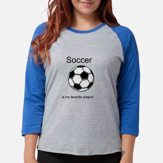 soccer is my favorite subject Long Sleeve T-Shirt