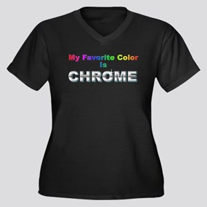 """""""My Favorite Color is CHROME!"""" Women's +Size Tee"""