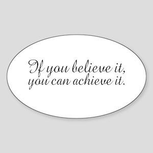 Believe it and Achieve It Oval Sticker