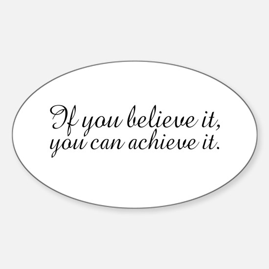 Believe it and Achieve It Oval Decal