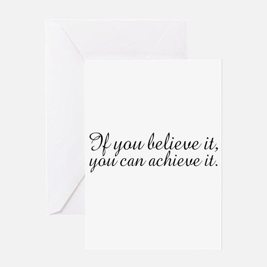 Believe it and Achieve It Greeting Card