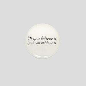 Believe it and Achieve It Mini Button