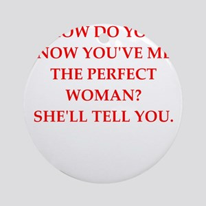 perfect woman Round Ornament