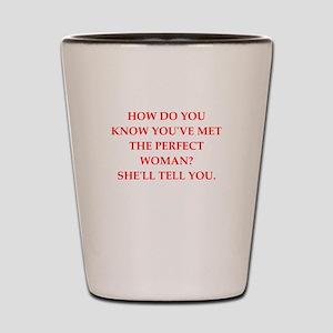 perfect woman Shot Glass