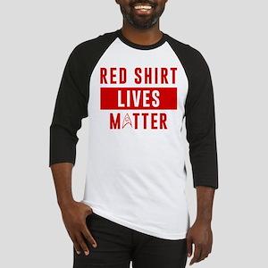 Star Trek Red Shirt Lives Matter Baseball Tee