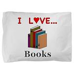 I Love Books Pillow Sham