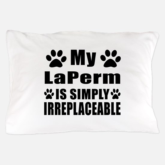 My LaPerm cat is simply irreplaceable Pillow Case